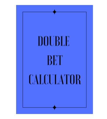Double Bet Calculator Guide